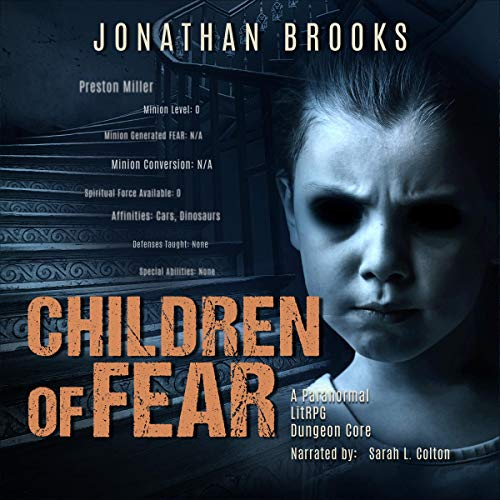 Children of Fear: A Paranormal LitRPG Dungeon Core  By  cover art