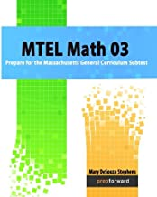 MTEL Math 03: Prepare for the Massachusetts General Curriculum Subtest