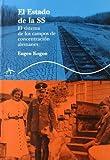 El estado de la SS: El sistema de los campos de concentración alemanes (Trayectos Supervivencias)