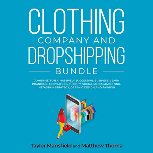 Clothing Company and Dropshipping Bundle Audiobook By Taylor Mansfield,                                                                                        Matthew Thoma cover art