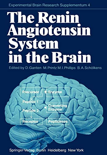 The Renin Angiotensin System in the Brain: A Model for the Synthesis of Peptides in the Brain (Experimental Brain Research Series (4), Band 4)