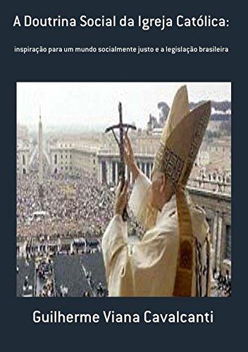 A Doutrina Social da Igreja Católica