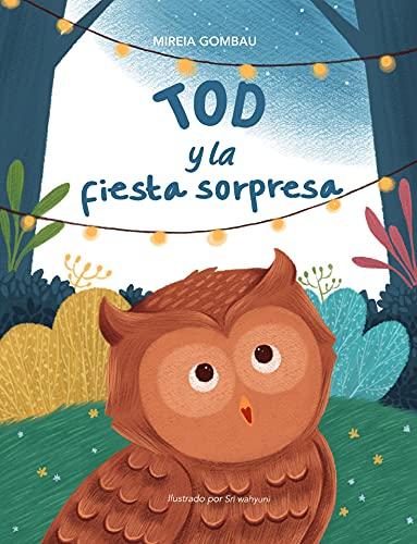 Tod y la fiesta sorpresa (Libros infantiles sobre emociones, valores y hábitos)