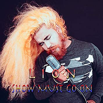 LION - Show Must Go On