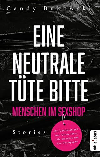 Eine neutrale Tüte bitte! Menschen im Sexshop: Stories