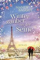Winterzauber an der Seine: Roman