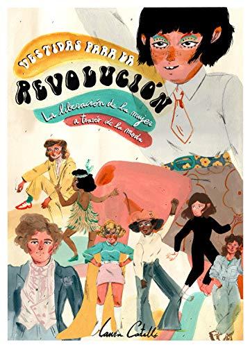 Vestidas para la revolución: La liberación de la mujer a través de la moda (Guías ilustradas)