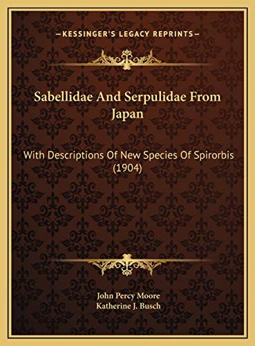 Sabellidae And Serpulidae From Japan: With Descriptions Of New Species Of Spirorbis (1904)