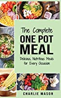 One Pot Cookbook: One Pot Meals Delicious One Pot Cooking Nutritious Meals One Pot Cooking Recipe Book:: One Pot Meals Delicious One Pot Cooking Nutritious Meals One Pot Cooking Recipe Book