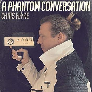 A Phantom Conversation
