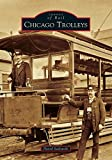 Chicago Trolleys (Images of Rail)
