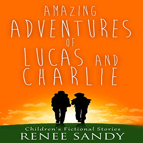 Amazing Adventures of Lucas and Charlie, Book 1 audiobook cover art