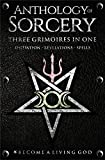 Anthology of Sorcery: Three Grimoires In One - Volumes 1, 2 & 3