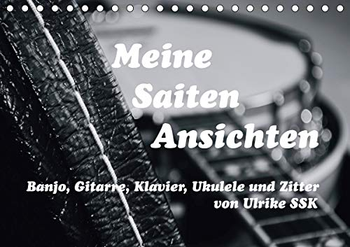 Meine Saiten Ansichten - Banjo, Gitarre, Klavier, Ukulele und Zitter von Ulrike SSK (Tischkalender 2021 DIN A5 quer)