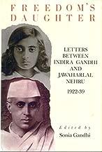 Freedom's Daughter: Letters Between Indira Gandhi and Jawaharlal Nehru 1922-1939