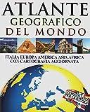 Atlante geografico del mondo (Italia, Europa, Americhe, Asia, Africa, Oceania, Artide ed A...