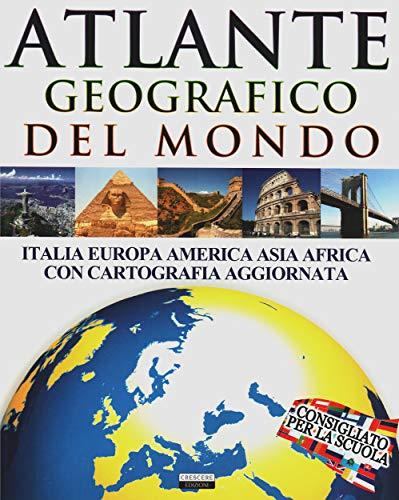 Atlante geografico del mondo (Italia, Europa, Americhe, Asia, Africa, Oceania, Artide ed Antartide con cartografia aggiornata). Consigliato per la scuola.