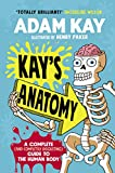 Kay's Anatomy: A Complete (and Completely Disgusting) Guide to the Human Body (English Edition)