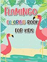 Flamingo Coloring Book for Kids: Amazing Cute Flamingos Color Book Kids Boys and Girls.