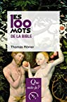 Les 100 mots de la Bible par Römer
