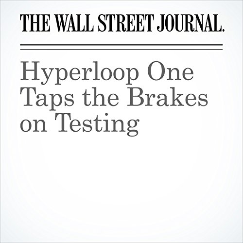 Hyperloop One Taps the Brakes on Testing copertina