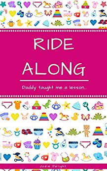 Ride Along: Daddy Taught Me A Lesson... by [Jodie Delight]