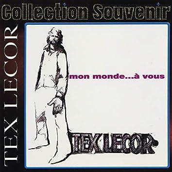 Collection souvenir: Tex Lecor - Mon monde... à vous