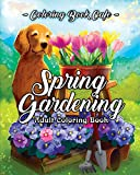Spring Gardening Coloring Book: An Adult Coloring Book Featuring Spring Gardening Scenes, Relaxing Country Designs and Beautiful Floral Patterns