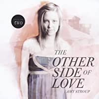Other Side of Love-Session Two