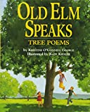 Old Elm Speaks: Tree Poems