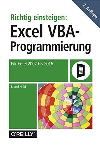 Richtig einsteigen: Excel VBA-Programmierung: Für Microsoft Excel 2007 bis 2016