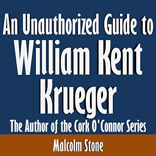 An Unauthorized Guide to William Kent Krueger audiobook cover art