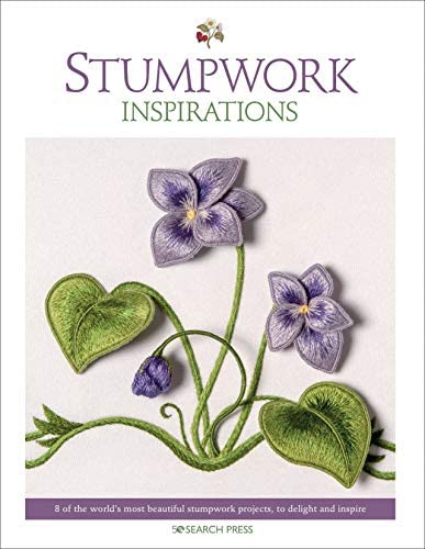 Stumpwork Inspirations 8 of the world s most beautiful stumpwork projects to delight and inspire product image
