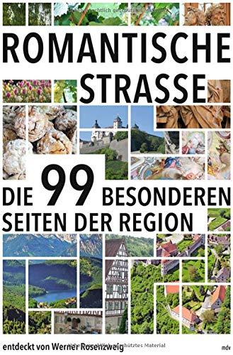 Romantische Straße: Die 99 besonderen Seiten der Region