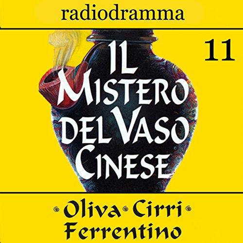 Il mistero del vaso cinese 11 | Carlo Oliva