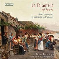 タランテラ ~ オルガンと民族楽器による (La Tarantella nel Salento played on organs & traditional instruments / Liuwe Tamminga , Fabio Tricomi , Luigi Mangiocavallo) [輸入盤]