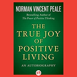 The True Joy of Positive Living audiobook cover art