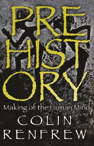 Prehistory: The Making Of The Human Mind (English Edition)