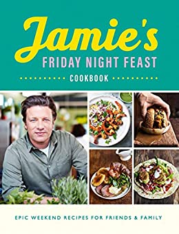 Jamie's Friday Night Feast Cookbook by [Jamie Oliver]