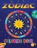 Zodiac Coloring Book Aries, Taurus, Gemini, Cancer, Leo, Virgo, Libra, Scorpio, Sagittarius, Capricorn, Aquarius Pisces: Stress Relieving Coloring ... Amazing Astrology Design and Horoscope Signs