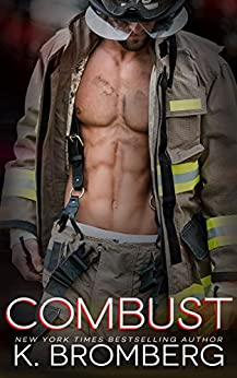 Combust (Everyday Heroes Book 2) by [K. Bromberg]