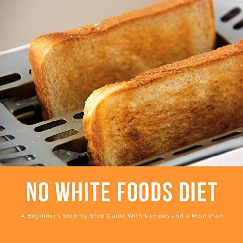 No White Foods Diet Audiobook By Bruce Ackerberg cover art