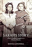 Sarah's Story: From a Southern Daughter to a Western Princess