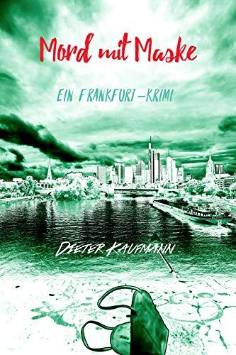 Mord mit Maske: Ein Frankfurt-Krimi (Yunus Abbas ermittelt in Frankfurt)