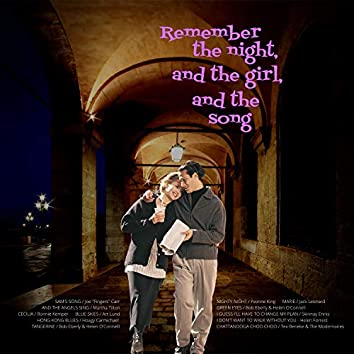 Remember the Night, and the Girl, and the Song