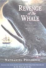 Revenge of The Whale: The True Story of the Whaleship Essex (Boston Globehorn Book Honors)