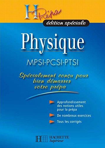 H Prépa édition spéciale Physique MPSI-PCSI-PTSI (H Prépa Physique) (French Edition)