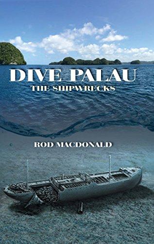 Dive Palau: The Shipwrecks (English Edition)