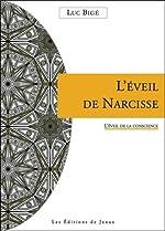 L'éveil de Narcisse - L'éveil de la conscience de Luc Bigé