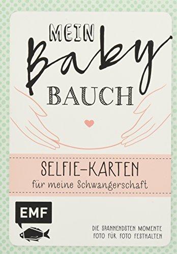 Mein Babybauch – Selfie-Karten für meine Schwangerschaft: Die spannendsten Momente Foto für Foto festhalten: Karten für besondere Erinnerungsfotos – Für Mama und Papa